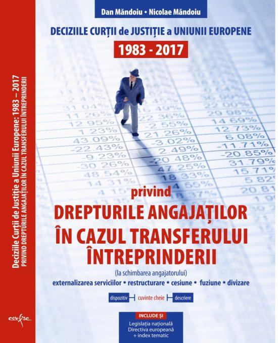Drepturile angajatilor in cazul transferului intreprinderii. Jurisprudenta CJUE 1983 – 2017